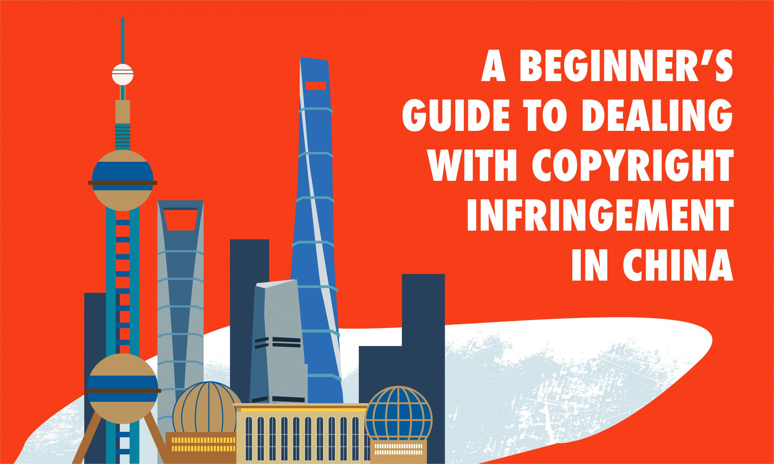 A Beginner's Guide to Dealing with Copyright Infringement in China