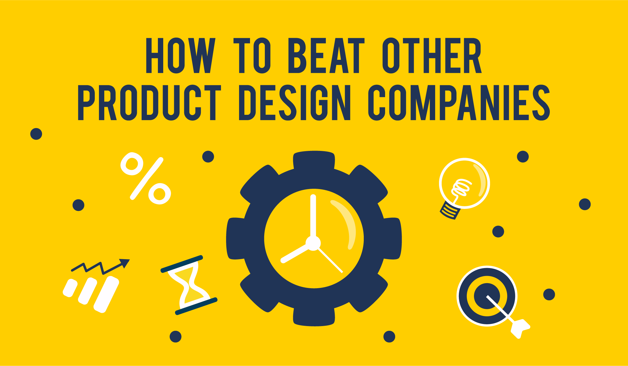 How to Beat Other Product Design Companies