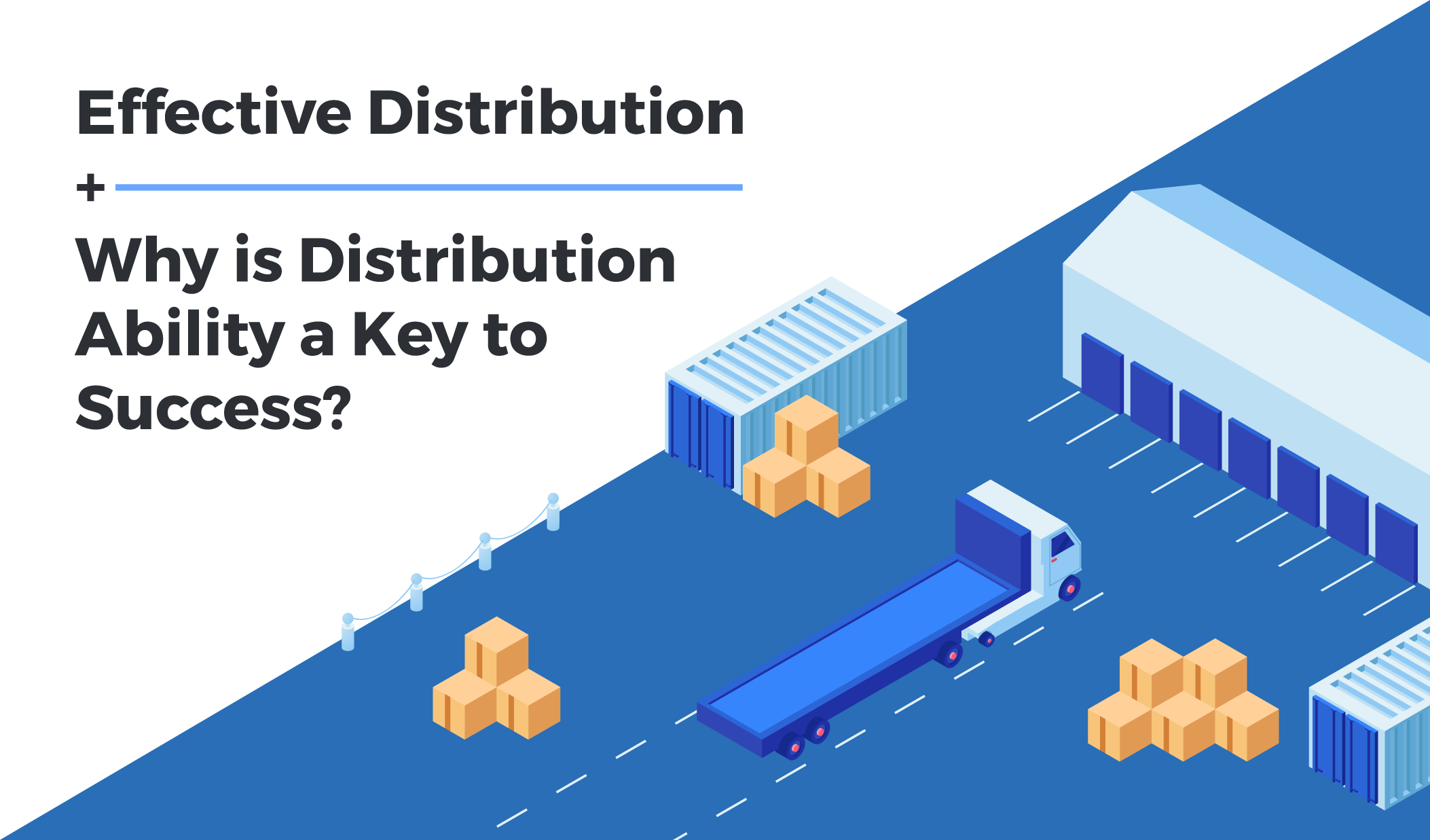 Why is Distribution Ability a Key to Success?