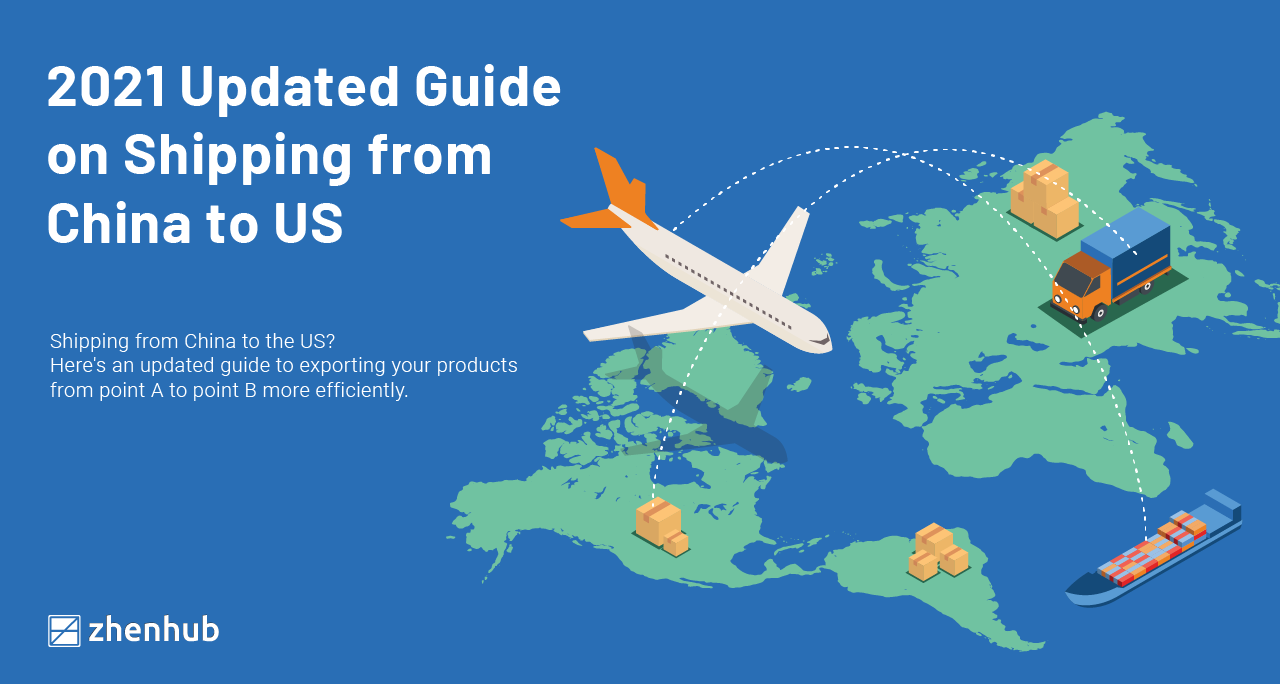 2021 Updated Guide on Shipping from China to US