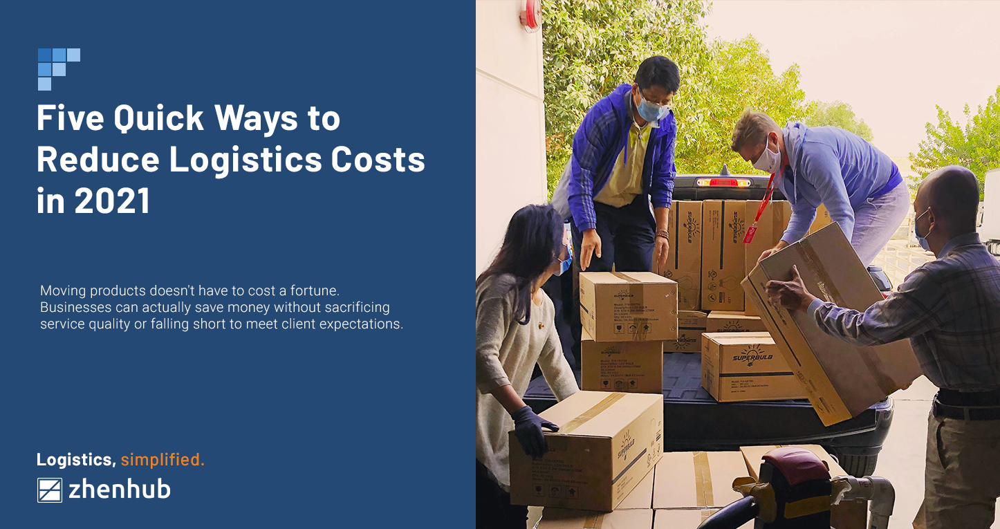 5 Quick Ways to Reduce Logistics Costs in 2021