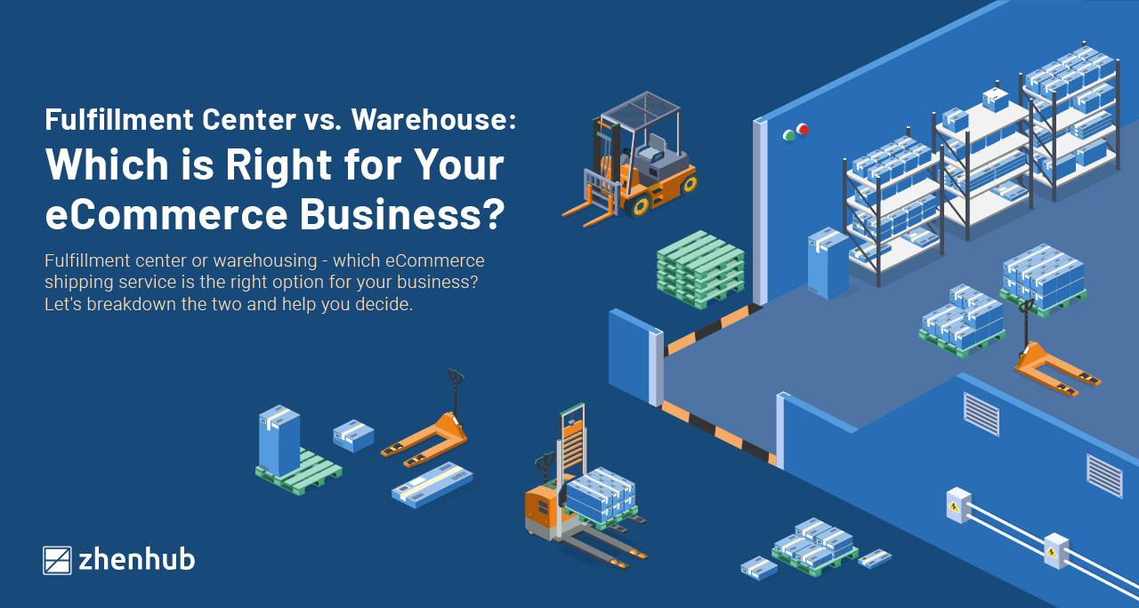 Fulfillment Center vs. Warehouse: Which is Right for Your eCommerce Business?