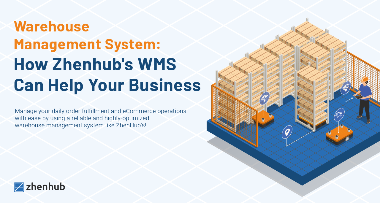 Warehouse Management System: How Zhenhub's WMS Can Help Your Business