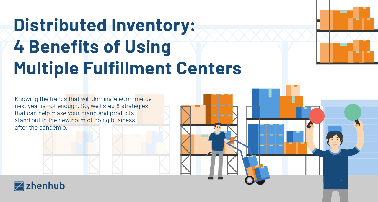 Distributed Inventory: 4 Benefits of Using Multiple Fulfillment Centers