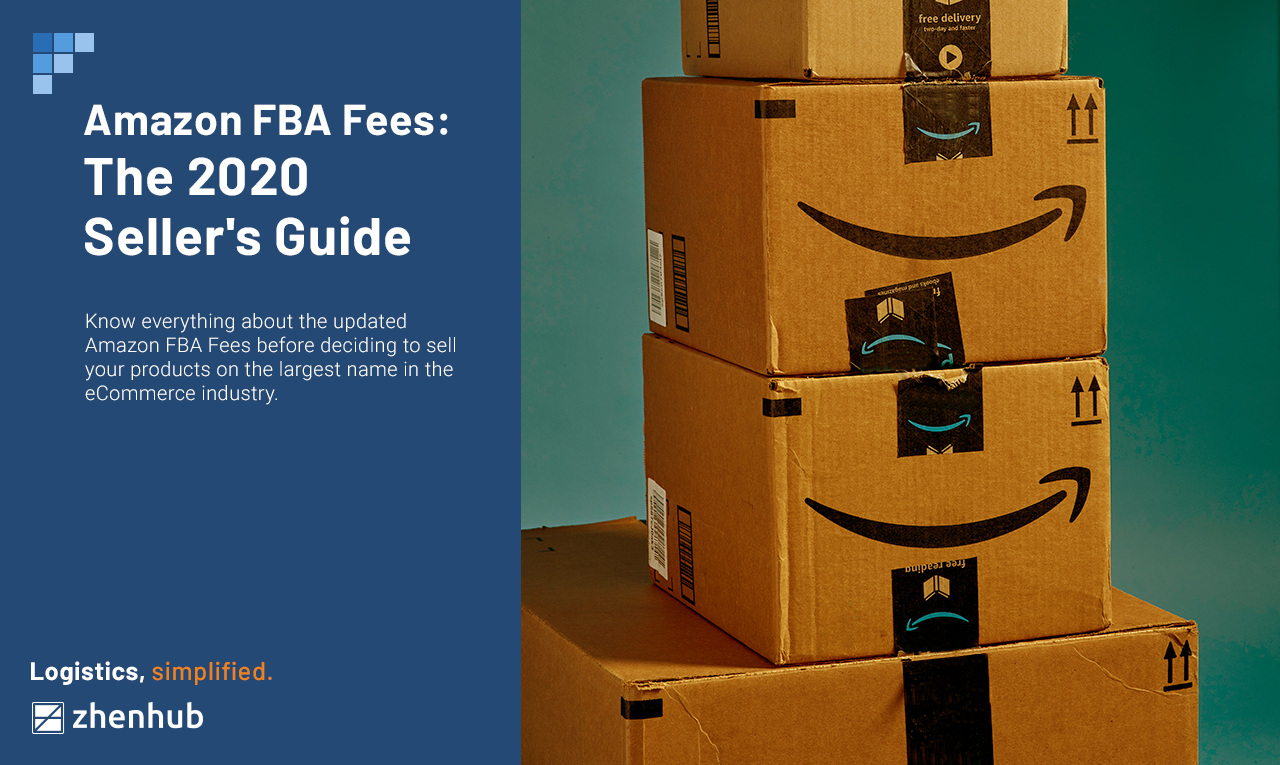 Amazon FBA Fees: The 2020 Seller's Guide