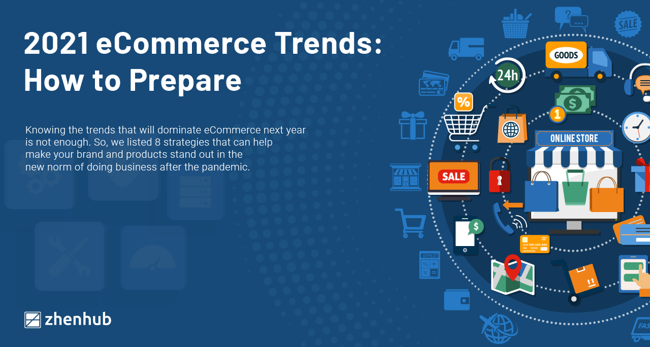 2021 eCommerce Trends: How to Prepare