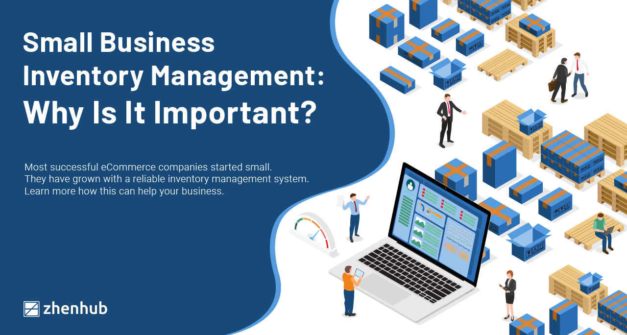 Small Business Inventory Management: Why Is It Important?