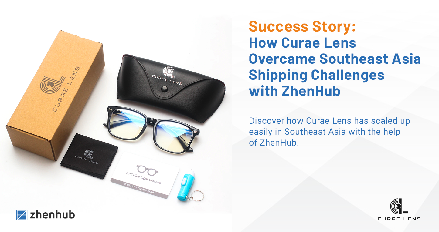Success Story: How Curae Lens Overcame Southeast Asia Shipping Challenges with ZhenHub