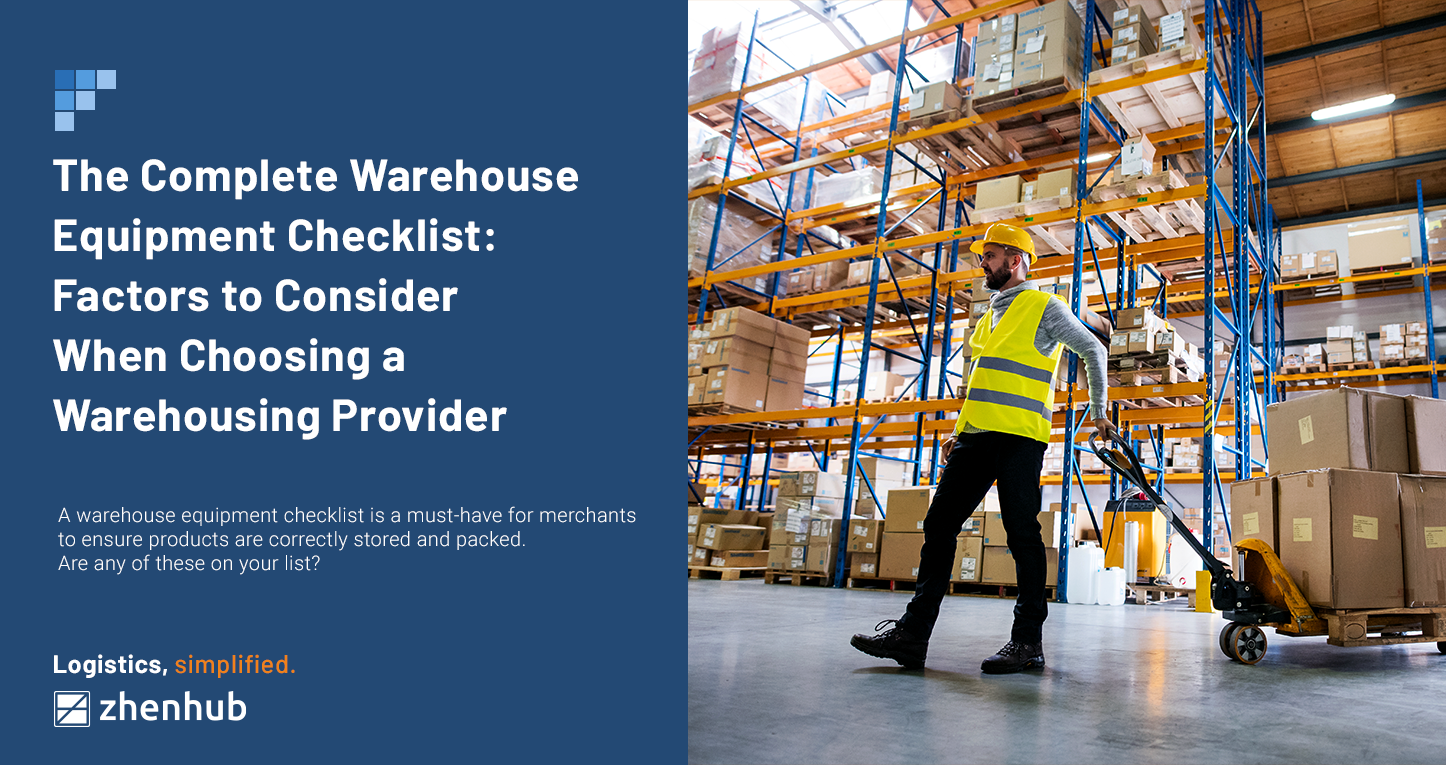 The Complete Warehouse Equipment Checklist: Things to Consider When Choosing a Warehousing Provider
