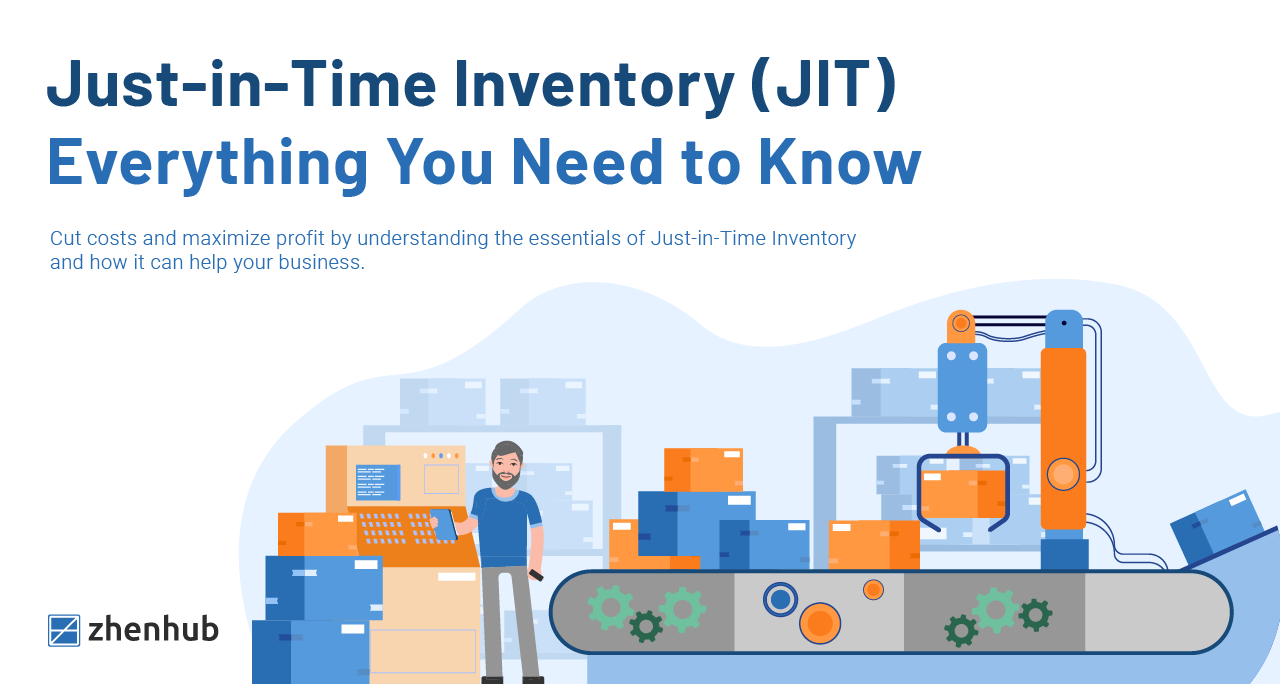 Just-in-Time Inventory (JIT):  Everything You Need to Know