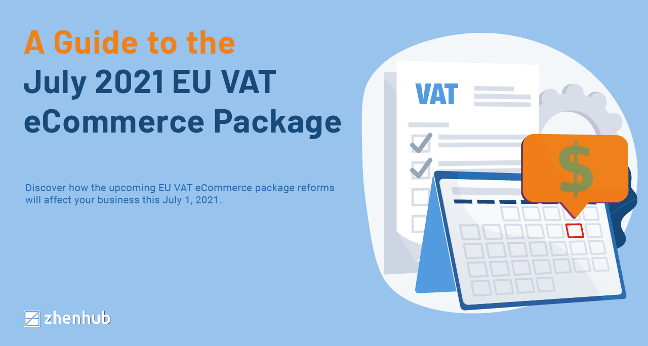 Everything You Need to Know about the July 2021 EU VAT eCommerce package