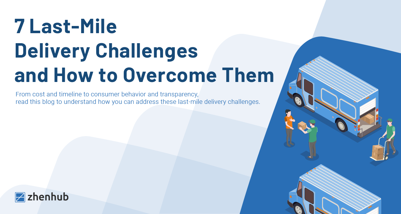 7 Last-Mile Delivery Challenges and How to Overcome Them
