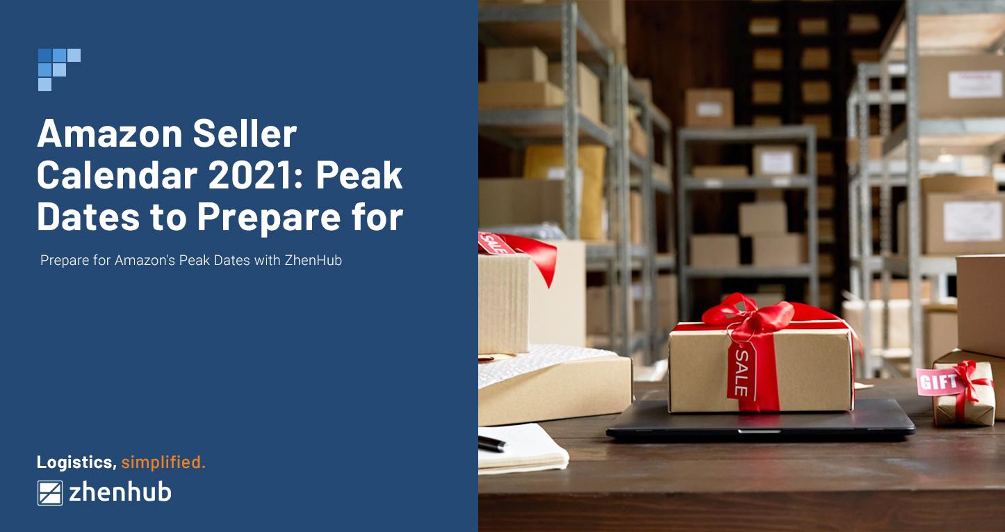 Amazon Seller Calendar 2021: Peak Dates to Prepare For