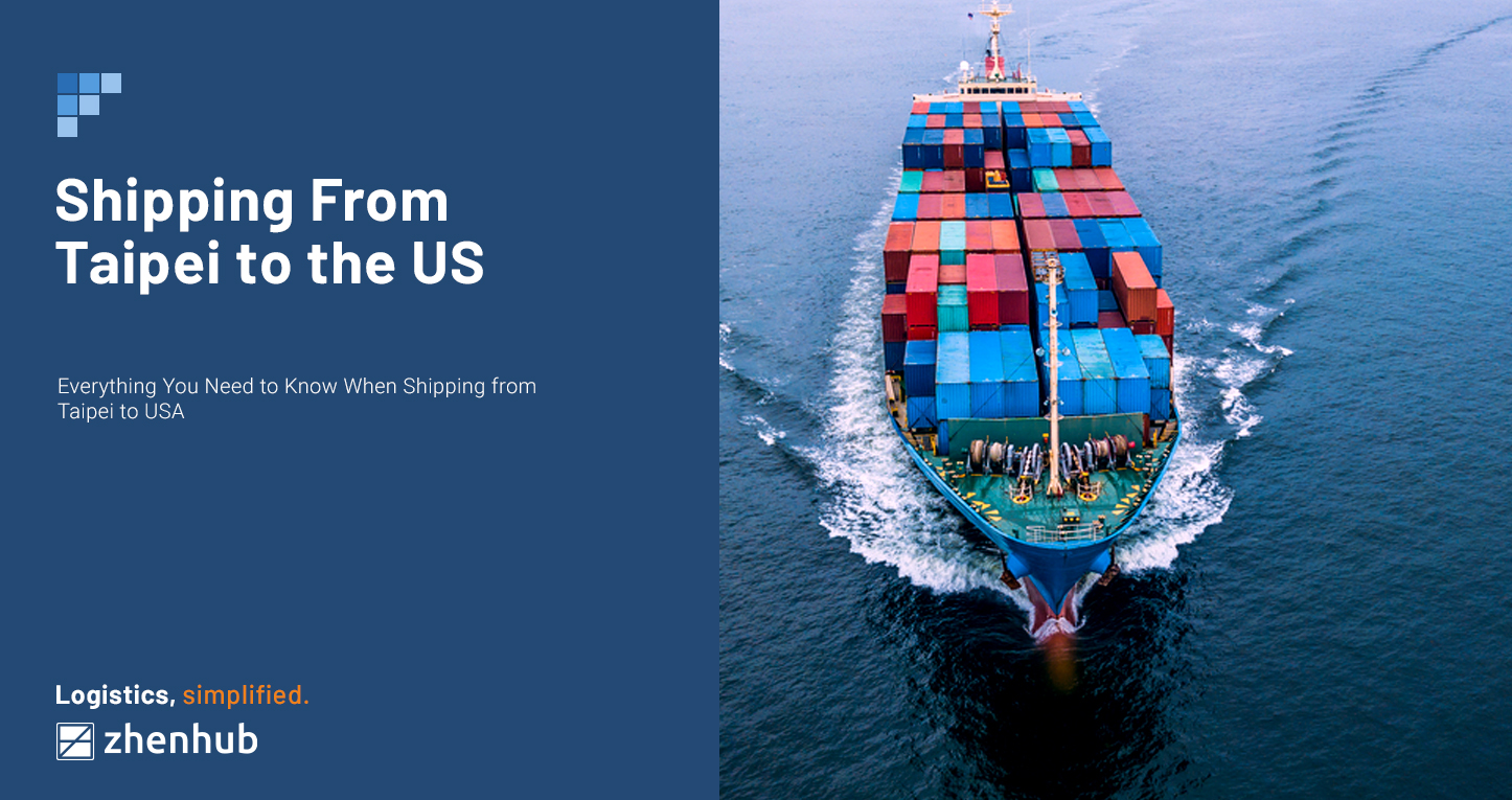 Everything You Need to Know When Shipping from Taipei to USA